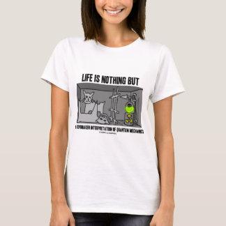 Camiseta A vida não é nada mas uma interpretação de