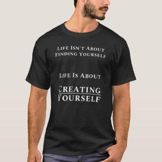 Camiseta A vida não é sobre encontrar-se criar