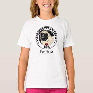 Camiseta A vida personalizada é melhor com um Pug