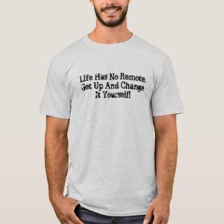 Camiseta A vida tem não remoto levantar-se e mudá-lo você