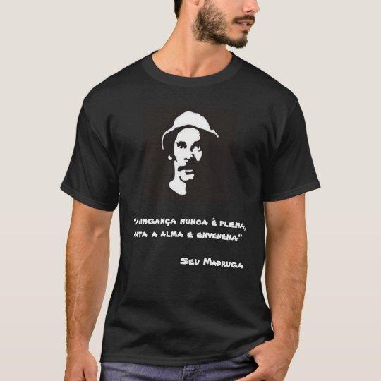 Camiseta A vingança nunca é plena, mata a alma e envenena