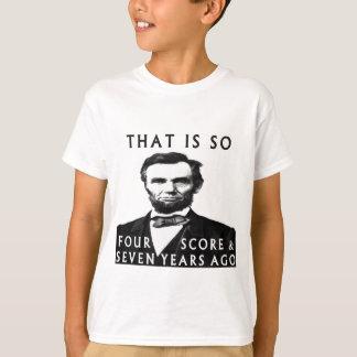 Camiseta Abe Lincoln que é tão quatro contagens & sete anos