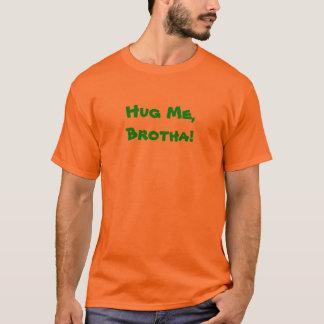Camiseta Abrace-me, Brotha! o t-shirt dos menn