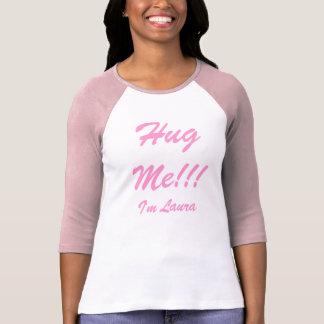 Camiseta Abrace-me!!! , Eu sou Laura