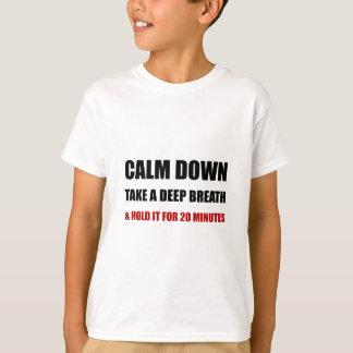 Camiseta Acalme para baixo a respiração profunda