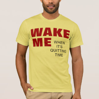 Camiseta Acorde-me quando está parando o tempo