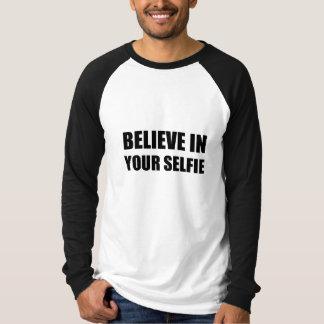 Camiseta Acredite em seu Selfie