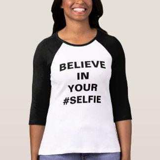 Camiseta Acredite em seu #Selfie engraçado