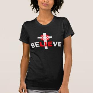 Camiseta Acredite o design ateu das MENTIRAS