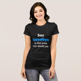 Camiseta Adeus àqueles que me duvidam - t-shirt