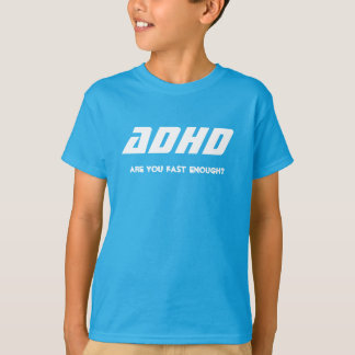 Camiseta ADHD, are you fast enough?