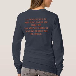 Camiseta Adolescente ao pai eu preciso o dinheiro e o carro
