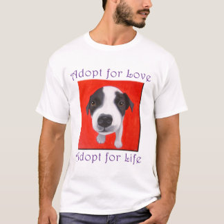 Camiseta Adote para o amor, adote para a vida