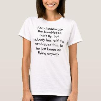 Camiseta Aerodinâmica o zangão não pode voar, mas nenhum…