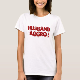 Camiseta aggro do marido!