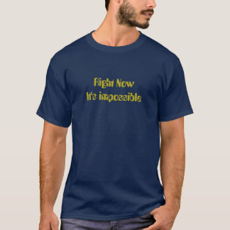 Camiseta Agora é impossível