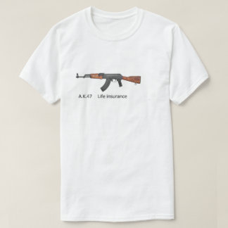 Camiseta ak 47 life insurance