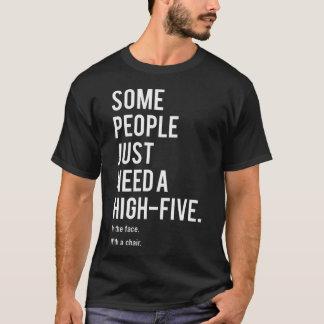 Camiseta Algumas pessoas apenas precisam um alto-cinco. Na