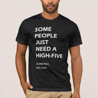 Camiseta Algumas pessoas apenas precisam uns cinco altos