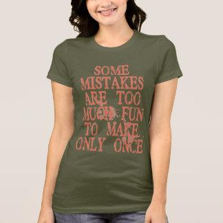 Camiseta Alguns erros são demasiado divertimento