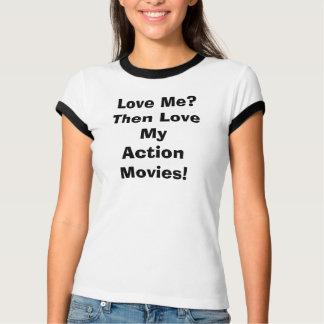 Camiseta Ame-me? Ame então meus filmes de ação!