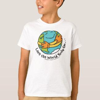 Camiseta Ame o mundo que você é sobre