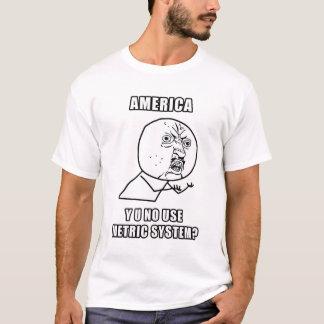Camiseta América Y U nenhum t-shirt do sistema métrico do
