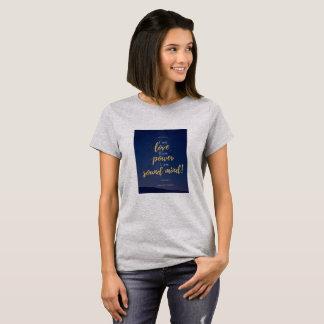 Camiseta Amor, poder e uma mente sadia