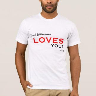 Camiseta Amores de Derek Williamson você! estilo 2