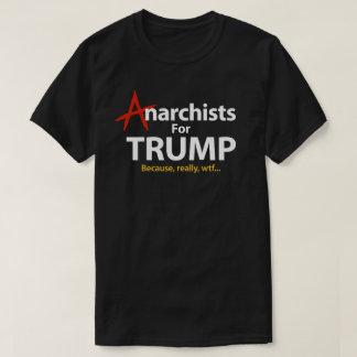 Camiseta Anarquistas para o presidente Porque WTF de Donald
