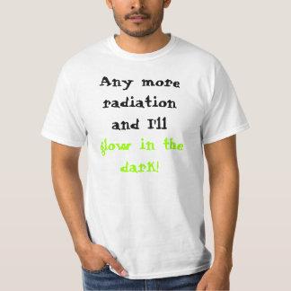Camiseta Any more a radiação e eu incandesceremos na