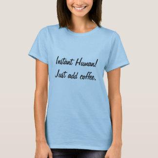 Camiseta Apenas adicione o café