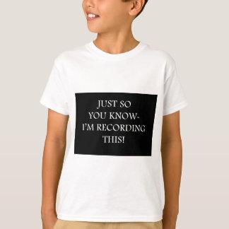 Camiseta Apenas assim você saber-Gravação