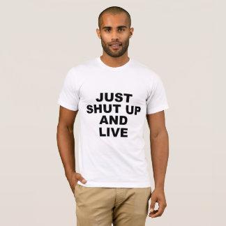 Camiseta Apenas feche acima e viva
