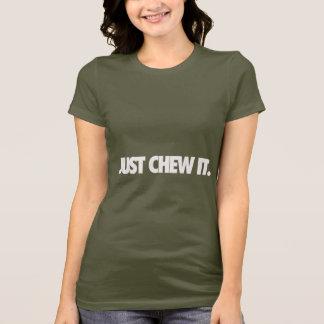 Camiseta Apenas mastigue-o