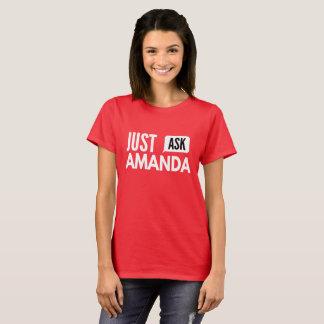 Camiseta Apenas pergunte a Amanda