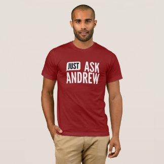 Camiseta Apenas pergunte a Andrew