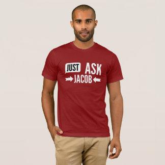 Camiseta Apenas pergunte a Jacob