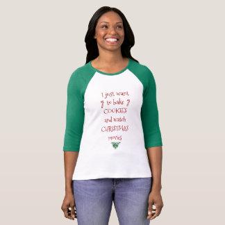 Camiseta Apenas queira cozer biscoitos & filmes de Chistmas