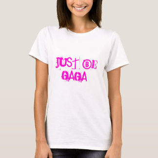 Camiseta Apenas seja GAGA!