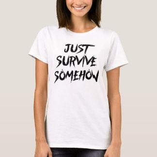 Camiseta Apenas sobreviva de algum modo