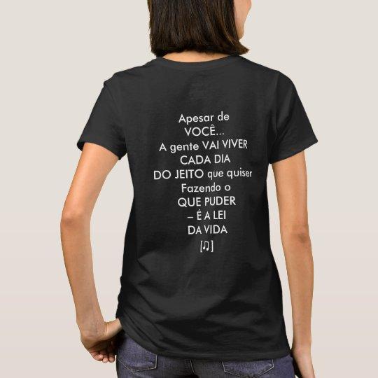Camiseta Apesar de você...
