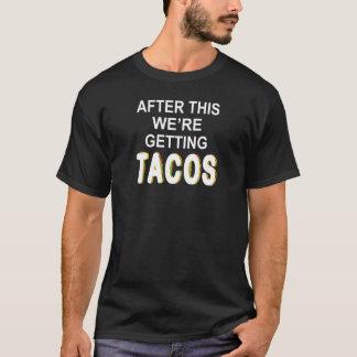 Camiseta Após isto nós estamos obtendo o Tacos
