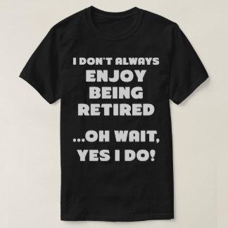 Camiseta Aprecie ser t-shirt aposentado do humor