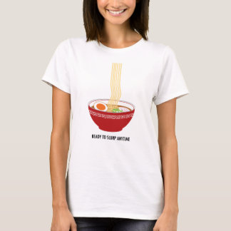 Camiseta Apronte para slurp a qualquer momento o t-shirt
