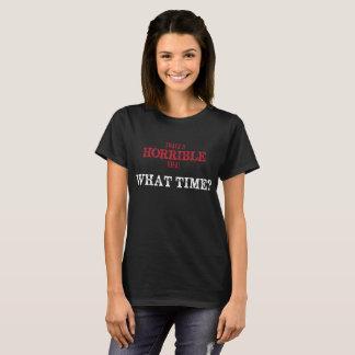 Camiseta Aquela é uma ideia horrívea, quando?