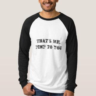 Camiseta Aquele é-lhe Sr. Proxeneta
