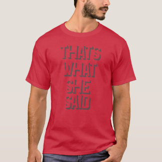 Camiseta Aquele é o que disse