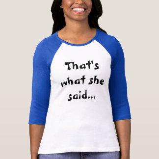 Camiseta Aquele é o que disse…
