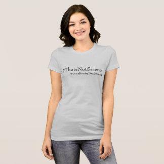 Camiseta Aquele não é Tshirt da ciência